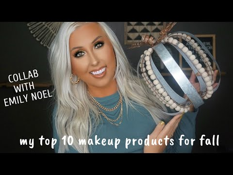 TOP 10 MAKEUP PRODUCTS FOR FALL   COLLAB WITH EMILY NOEL thumbnail