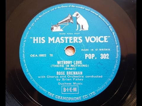 Rose Brennan  'Without Love There Is Nothing' 1957 78 rpm
