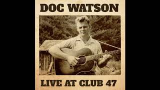 "Doc Watson - ""Train That Carried My Girl From Town"""