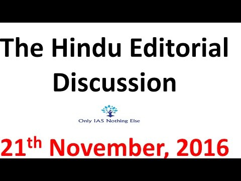 21 November, 2016 The Hindu Editorial Discussion