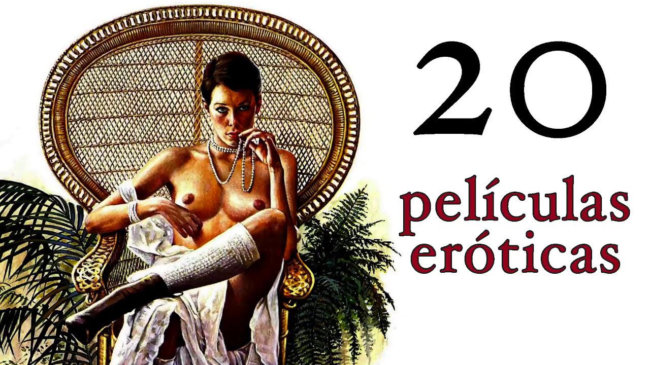 Peliculas Eroticas En Español 20 películas eróticas