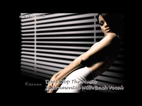 Rihanna - Please Don't Stop The Music ( Instrumental With Back Vocals )