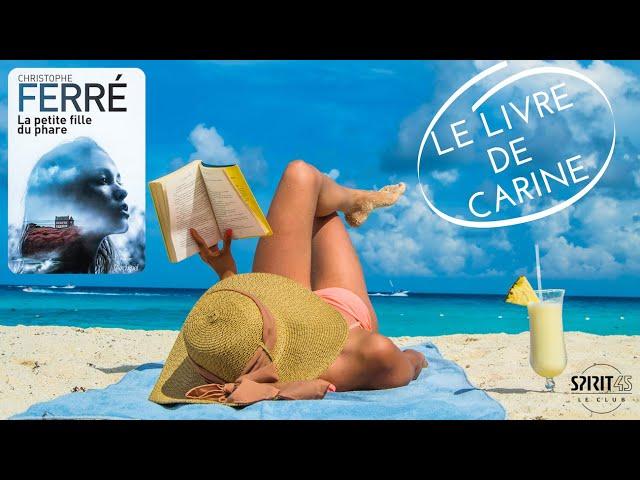 Carine, livre pour les vacances - La petite fille du phare - Christophe FERRE