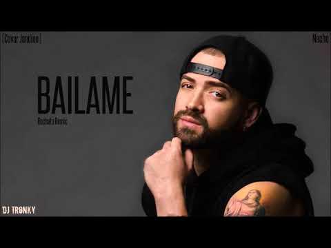 Nacho – Bailame (Cover) DJ Tronky Bachata Remix