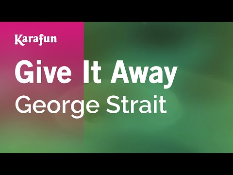 Karaoke Give It Away - George Strait *