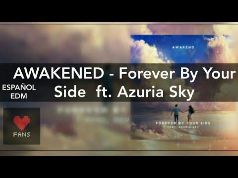 AWAKEND forever by your side ft. azuria sky  [ Letra en español ] Fans