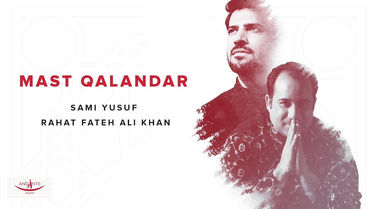 Mast Qalandar (Sami Yusuf & Rahat Fateh Ali Khan)