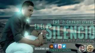 """EmA """"El Galan Del Genero"""" - En El Silencio (@BlackLionMusic)"""