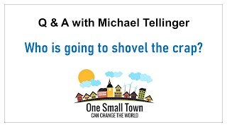 12 - Who is going to shovel the crap? Q&A with Michael Tellinger - ONE SMALL TOWN