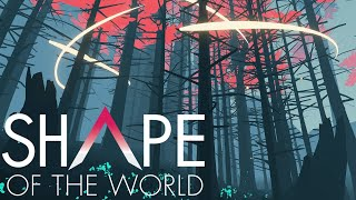 Shape Of The World | A Beautiful New Procedural Dream World! Perfect For Exploration!