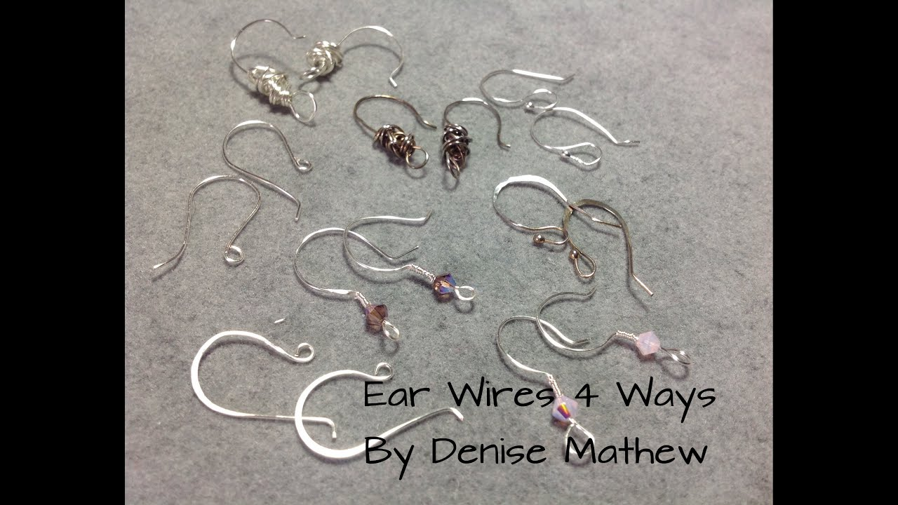 How to Make Ear Wires 4 Ways by Denise Mathew - YouTube