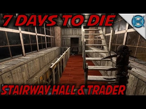 7 Days to Die | STAIRWAY HALL & TRADER | Let's Play 7 Days to Die Gameplay | Alpha 15 E67