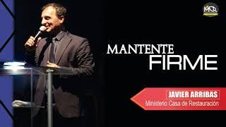 Mantente Firme L Prédicas Pastor Javier Arribas