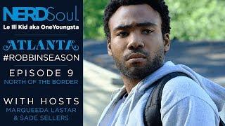 FX Atlanta Season 2 Episode 9 Reaction & Review - North of the Border | NERDSoul