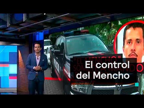 """El control de """"El Mencho"""" - con Carlos Loret de Mola"""