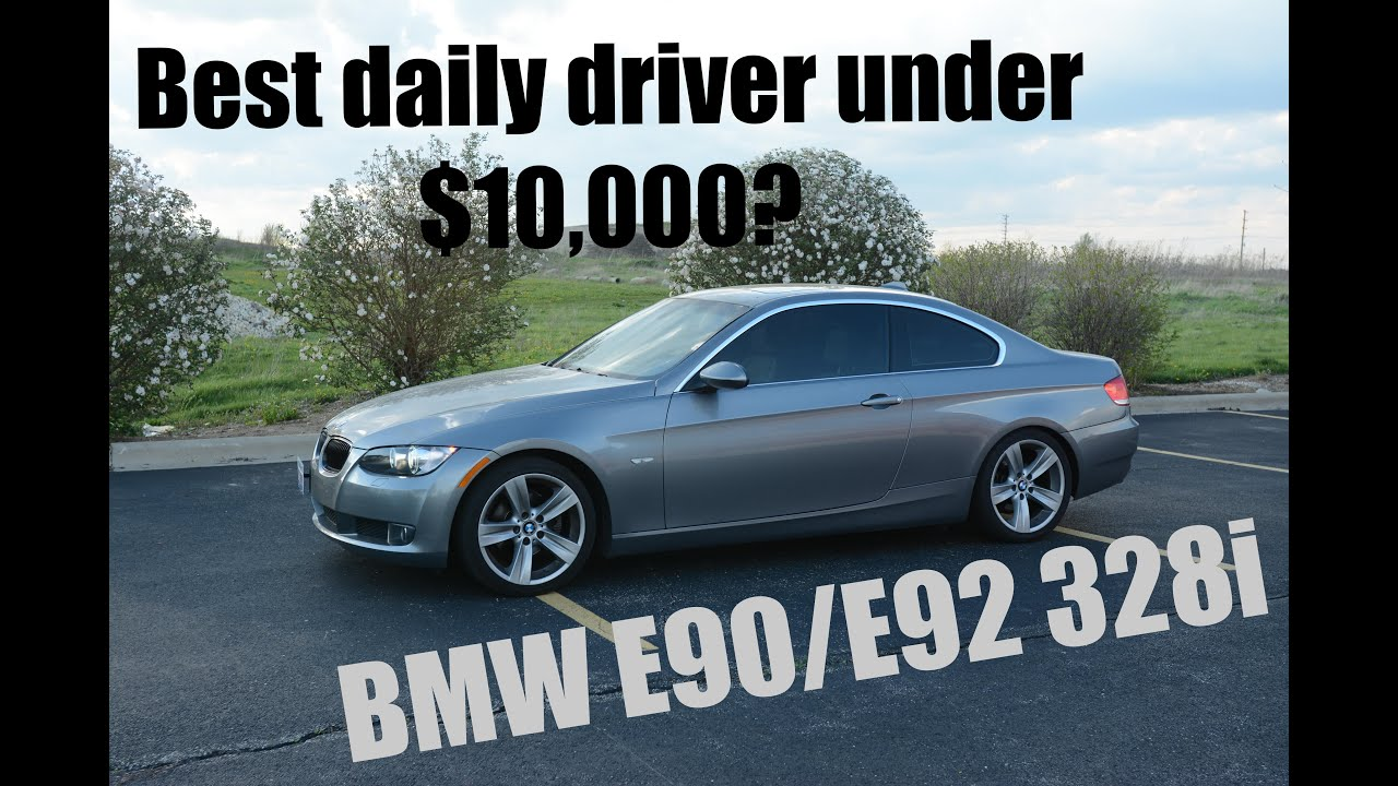 2016 BMW 328I >> THE BEST DAILY DRIVER FOR UNDER $10,000? BMW E90/E92 328i - YouTube
