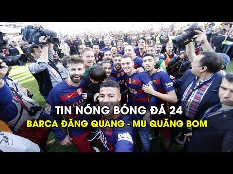 Tin nóng bóng đá | Số 24: Barca đăng quang, MU quăng bom