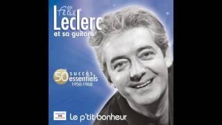Félix Leclerc - Le p'tit bonheur