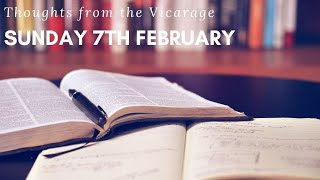 Thoughts from the Vicarage - Sunday 7th February