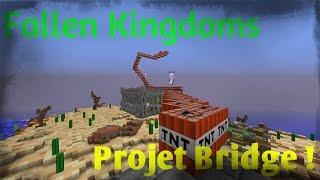 Fallen Kingdoms Projet Bridge : Une autoroute de TNT ? #4