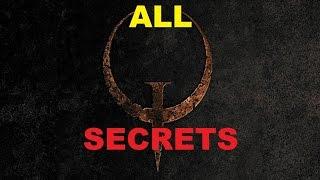 Quake 1: Dissolution of Eternity - All Secrets