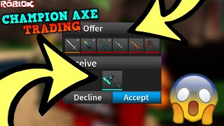 ATTEMPTING TO TRADE FOR A CHAMPION AXE II *WORTH IT?! * (ROBLOX ASSASSIN CHAMPION AXE II TRADE)