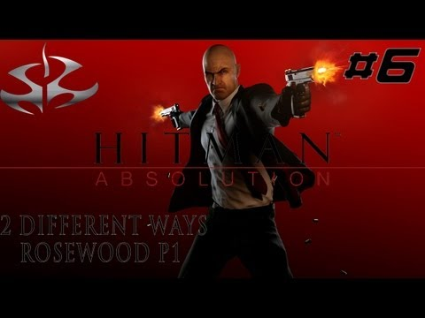 2 different ways to complete Hitman Absolution Mission 6 Rosewood Hard Difficulty P1