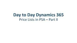 Dynamics 365 Project Service Automation: Price Lists - Part 2