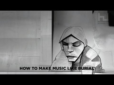 HOW TO MAKE MUSIC LIKE BURIAL[FREE SAMPLES]