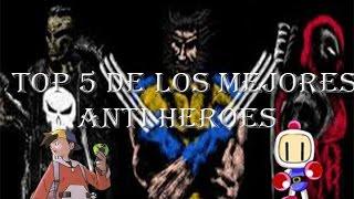 top 5 de los mejores anti heroes (segun mi opinion)