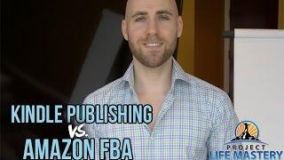 Kindle Publishing vs. Amazon FBA - What Should I Do?