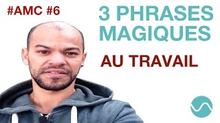 3 PHRASES MAGIQUES POUR SE FAIRE RESPECTER AU TRAVAIL #APPRENDRE À MIEUX COMMUNIQUER #AMC6