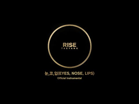 TAEYANG - 눈,코,입(EYES,NOSE,LIPS) Official Instrumental