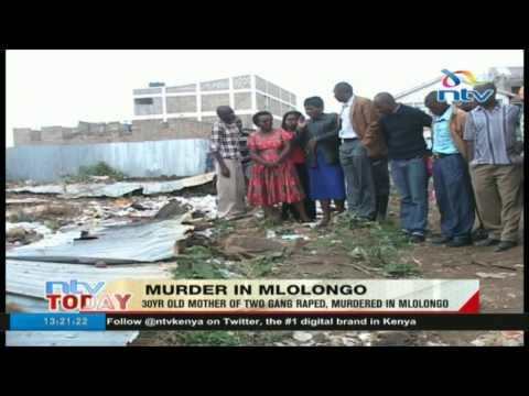 Mother of two gang raped, murdered in Mlolongo