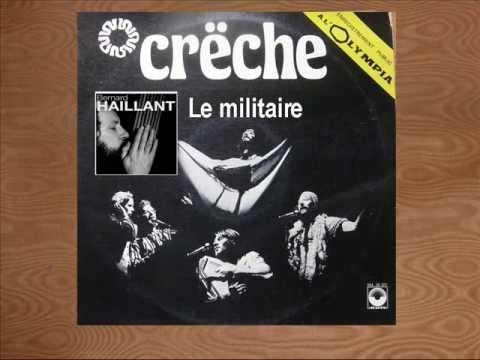 BERNARD HAILLANT et le groupe CRECHE  Le Militaire