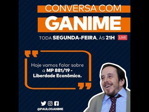 CONVERSA COM GANIME - MP DA LIBERDADE ECONOMICA
