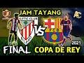 Jadwal FINAL COPA DEL REY 2021, Athletic Bilbao vs Barcelona 🇪🇸 copa del rey.