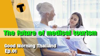 The Future of Medical Tourism in Thailand   GMT LIVE   Episode 91