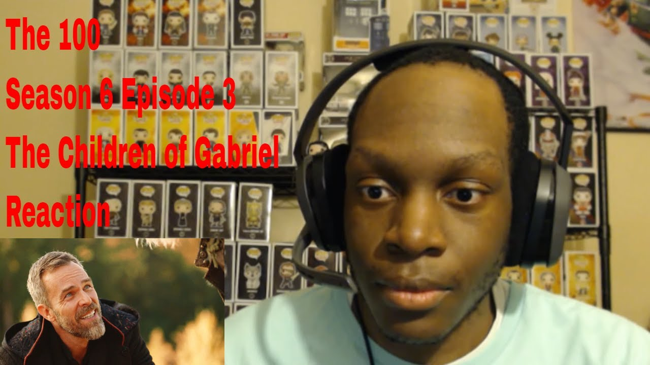 The 100 Season 6 Episode 3 The Children of Gabriel Reaction