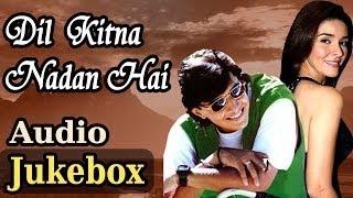 Dil Kitna Nadan Hai - All Song - Raja Bherwani - Raageshwari - Kumar Sanu - Alka Yagnik - Anu Malik