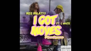 "Miss Mulatto feat. C-White - ""I Got Moves [#UsherRaymond]"" OFFICIAL VERSION"