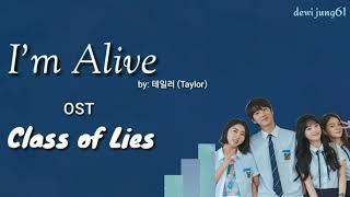 Lirik I'm Alive - 테일러 (Taylor) OST Class of Lies