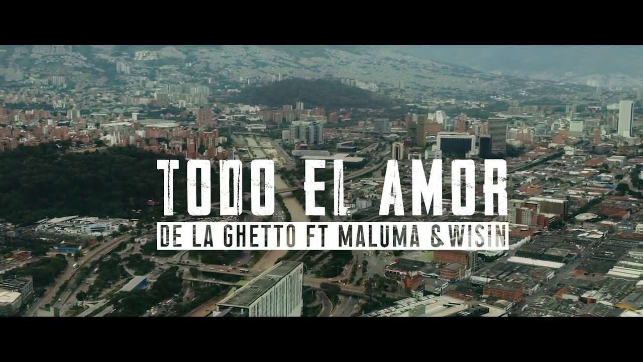 De La Ghetto - Todo El Amor (feat. Maluma & Wisin)[Official Video] #1