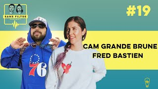 Sans Filtre #19 - Cam Grande Brune et Fred Bastien
