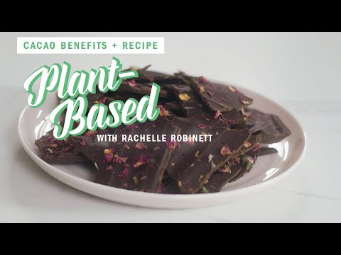 An herbalist explains the benefits of cacao | Plant-Based