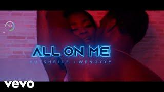 Rutshelle Guillaume - All on Me (Official Video) ft. Wendyyy