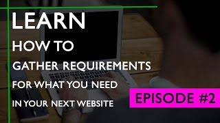Episode #2: Gathering Requirements for your eCommerce Website | Learn to grow your online business