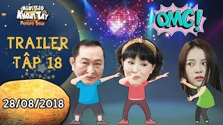 Ngôi sao khoai tây |trailer tập 18: Tam Triều Dâng đứng hình vì màn quẩy của Anh Tuấn và Phương Dung