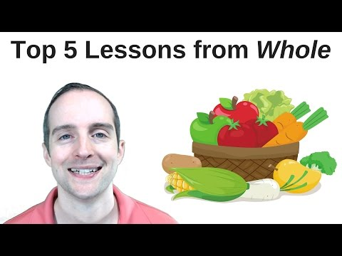Top 5 Lessons in Whole: Rethinking the Science of Nutrition!