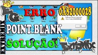 POINT BLANK - ERRO FALHA AO INICIAR O LAUNCHER [0X82000028] SOLUÇÃO!